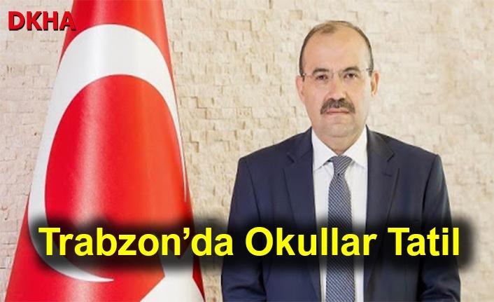 Trabzon'da Okullar Tatil!