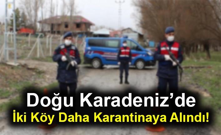 Doğu Karadeniz'de İki Köy Daha Karantinaya Alındı!