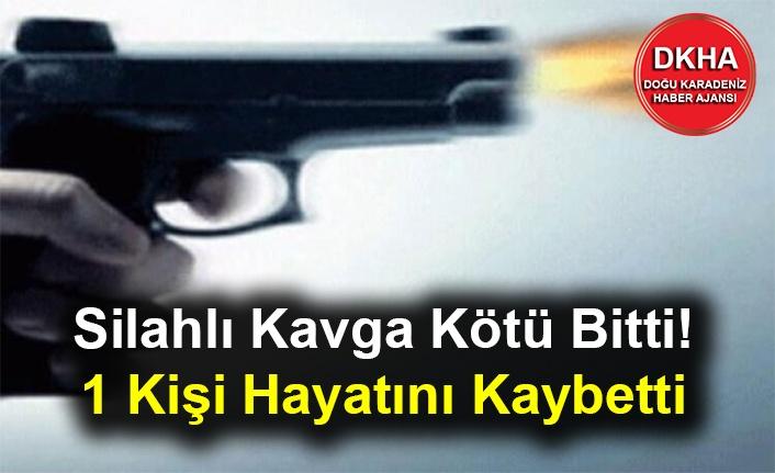 Silahlı Kavga Kötü Bitti! 1 Kişi Hayatını Kaybetti