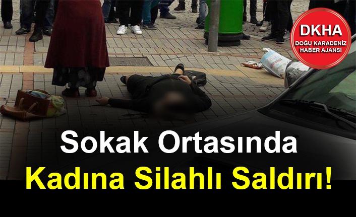 Sokak Ortasında Kadına Silahlı Saldırı!