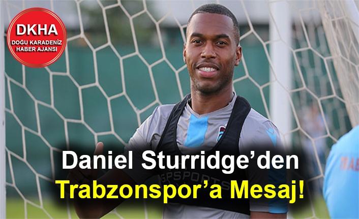 Sturridge'den Trabzonspor'a Mesaj!