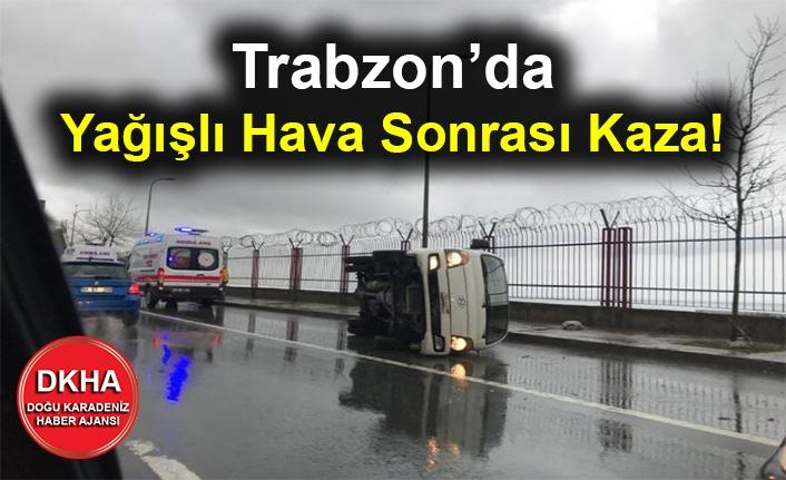 Trabzon'da Yağışlı Hava Sonrası Kaza!