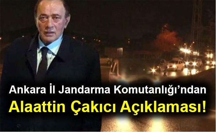 Ankara İl Jandarma Komutanlığı'ndan Alaattin Çakıcı Açıklaması!
