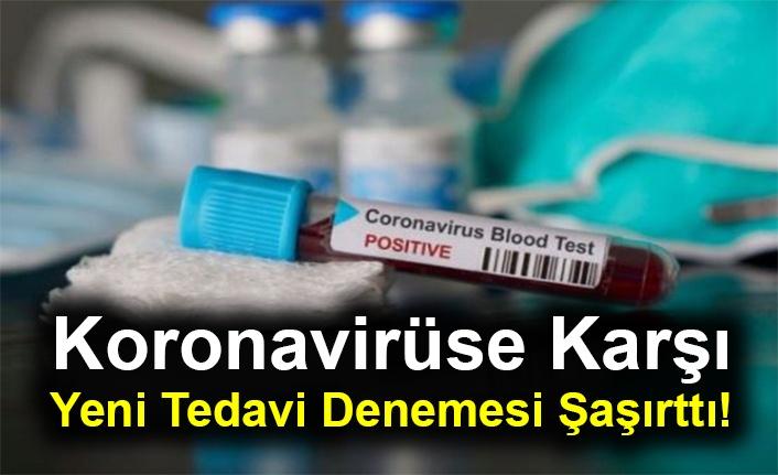 Koronavirüse Karşı Yeni Tedavi Denemesi Şaşırttı!