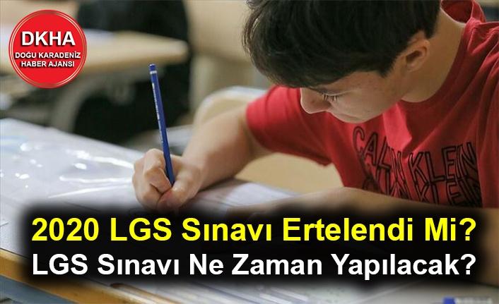 2020 LGS Sınavı Ertelendi Mi? LGS Sınavı Ne Zaman Yapılacak?