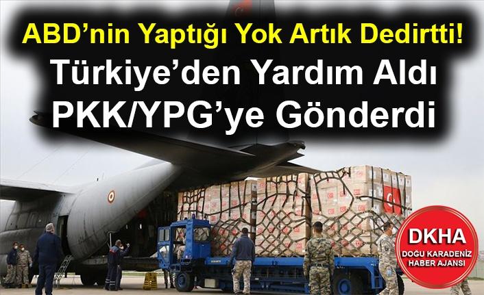 ABD'nin Yaptığı Yok Artık Dedirtti! Türkiye'den Yardım Aldı PKK/YPG'ye Gönderdi