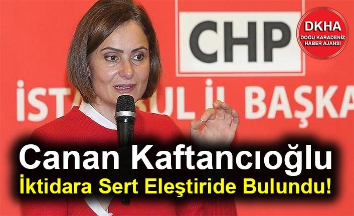 Canan Kaftancıoğlu İktidara Sert Eleştiride Bulundu!