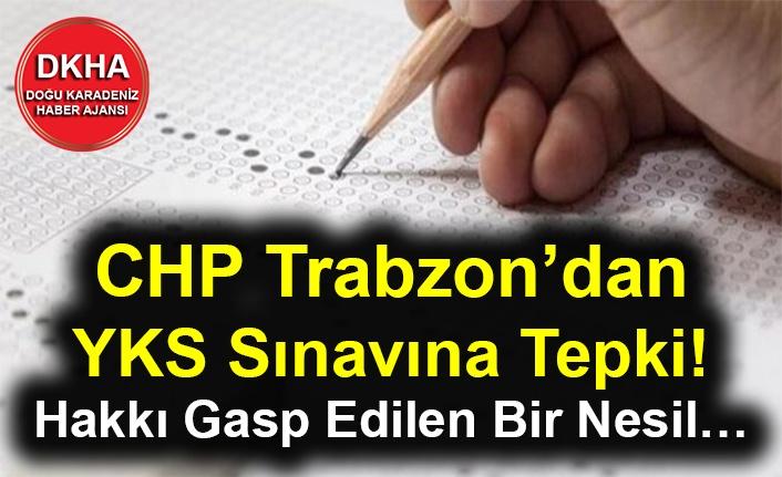 CHP Trabzon'dan YKS Sınavına Tepki! Hakkı Gasp Edilen Bir Nesil…