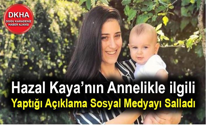 Hazal Kaya'nın Annelikle ilgili  Yaptığı Açıklama Sosyal Medyayı Salladı