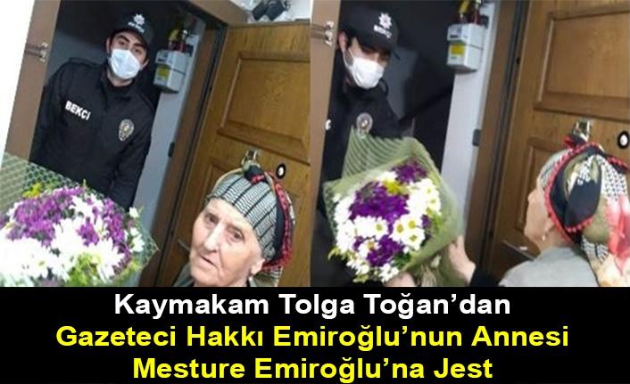 Kaymakam Tolga Toğan'dan Gazeteci Hakkı Emiroğlu'nun Annesi Mesture Emiroğlu'na Jest