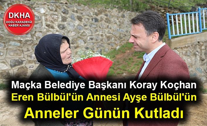 Maçka Belediye Başkanı Koray Koçhan Eren Bülbül'ün Annesi Ayşe Bülbül'ün Anneler Günün Kutladı