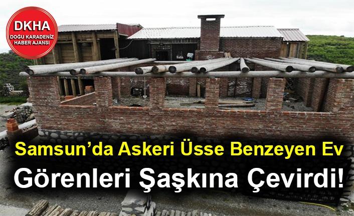 Samsun'da Askeri Üsse Benzeyen Ev Görenleri Şaşkına Çevirdi!