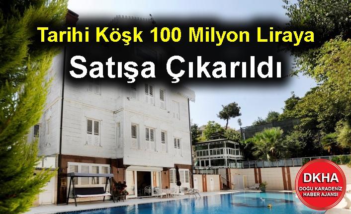 Tarihi köşk 100 milyon liraya satışa çıkarıldı