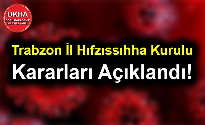 Trabzon İl Hıfzıssıhha Kurulu Kararları Açıklandı!