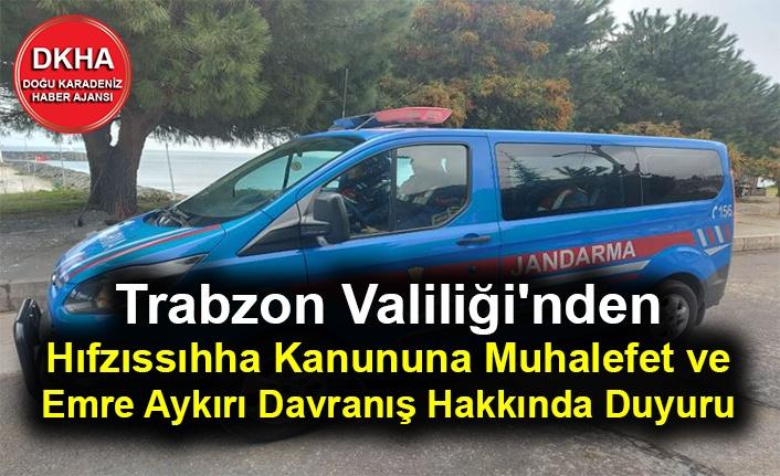 Trabzon Valiliği'nden Hıfzıssıhha Kanununa Muhalefet ve Emre Aykırı Davranış Hakkında Duyuru