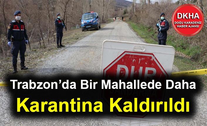 Trabzon'da Bir Mahallede Daha Karantina Kaldırıldı
