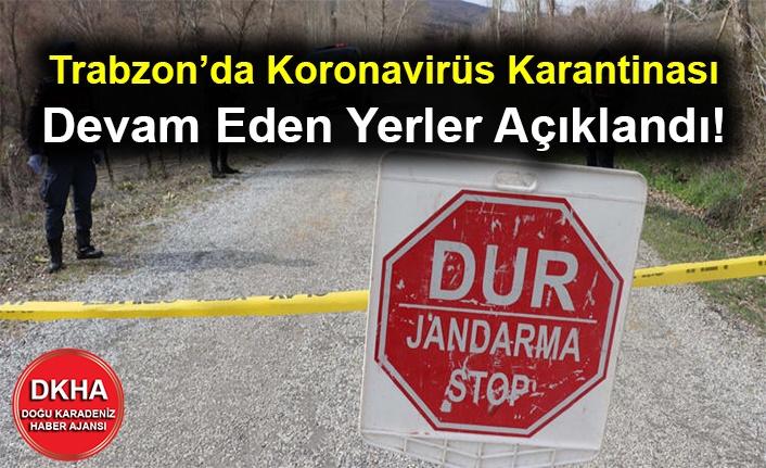 Trabzon'da Koronavirüs Karantinası Devam Eden Yerler Açıklandı!