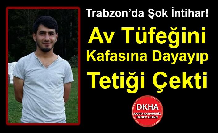 Trabzon'da Şok İntihar! Av Tüfeğini Kafasına Dayayıp Tetiği Çekti
