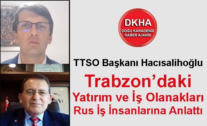 Trabzon'daki Yatırım ve İş Olanakları Rus İş İnsanlarına Anlatıldı