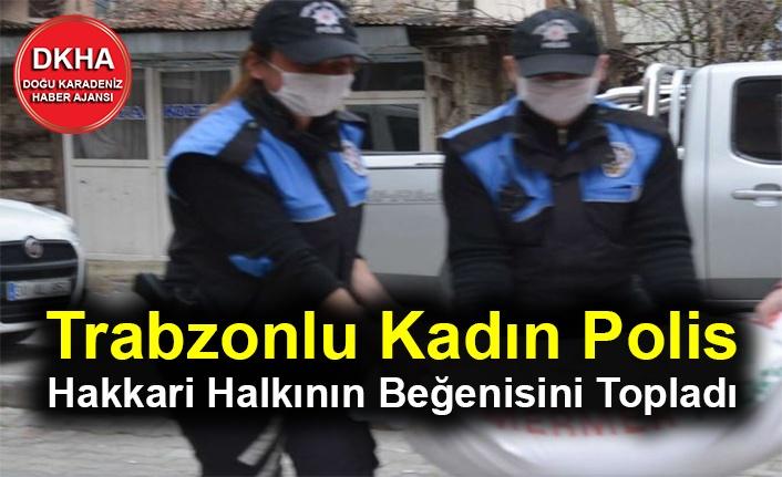 Trabzonlu Kadın Polis Hakkari Halkının Beğenisini Topladı