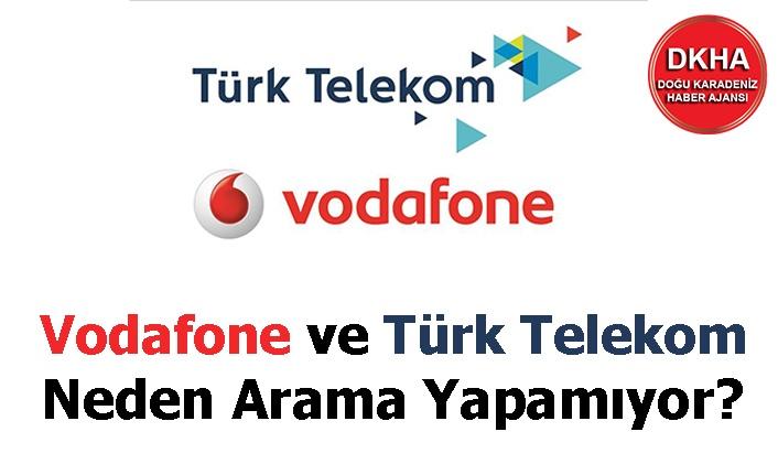 Vodafone ve Türk Telekom Neden Arama Yapamıyor?