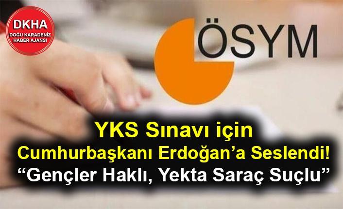 """YKS Sınavı için Cumhurbaşkanı Erdoğan'a Seslendi! """"Gençler Haklı, Yekta Saraç Suçlu"""""""
