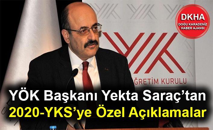 YÖK Başkanı Yekta Saraç'tan 2020-YKS'ye Özel Açıklamalar