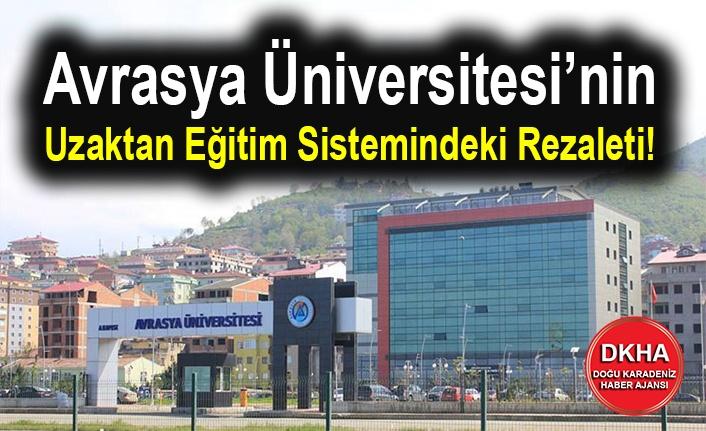 Avrasya Üniversitesi'nin  Uzaktan Eğitim Sistemindeki Rezaleti!