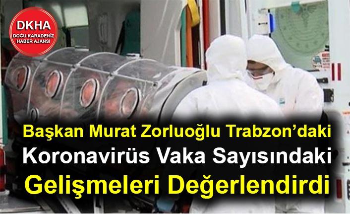 Başkan Murat Zorluoğlu Trabzon'daki Koronavirüs Vaka Sayısındaki Gelişmeleri Değerlendirdi