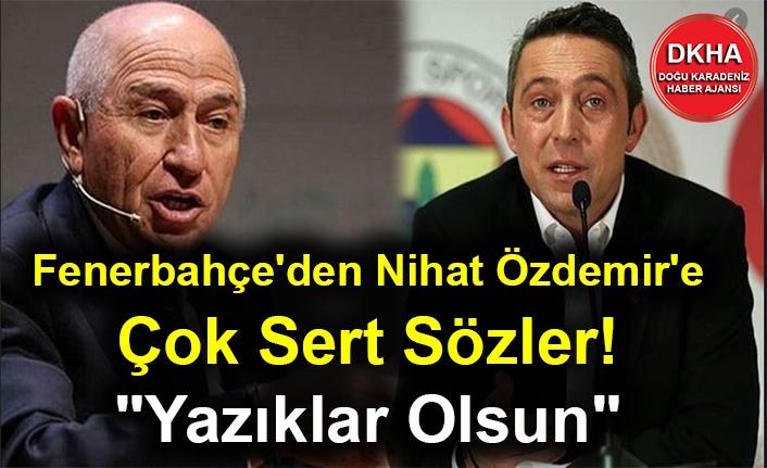 """Fenerbahçe'den Nihat Özdemir'e Çok Sert Sözler! """"Yazıklar Olsun"""""""