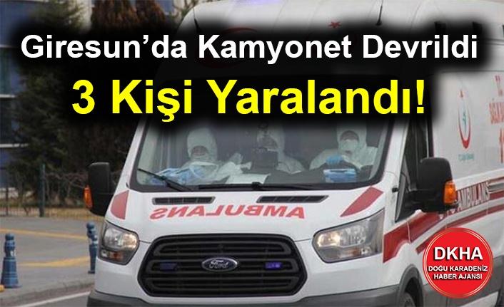 Giresun'da Kamyonet Devrildi 3 Kişi Yaralandı!