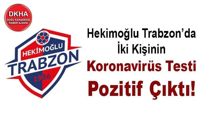 Hekimoğlu Trabzon'da İki Kişinin Koronavirüs Testi Pozitif Çıktı!