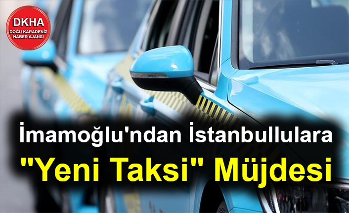 """İmamoğlu'ndan İstanbullulara """"Yeni Taksi"""" Müjdesi"""