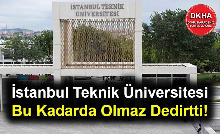 İstanbul Teknik Üniversitesi Bu Kadarda Olmaz Dedirtti!