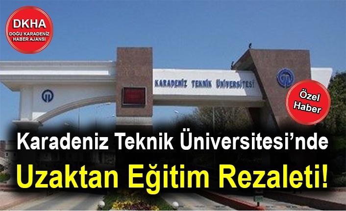 Karadeniz Teknik Üniversitesi'nde Uzaktan Eğitim Rezaleti!