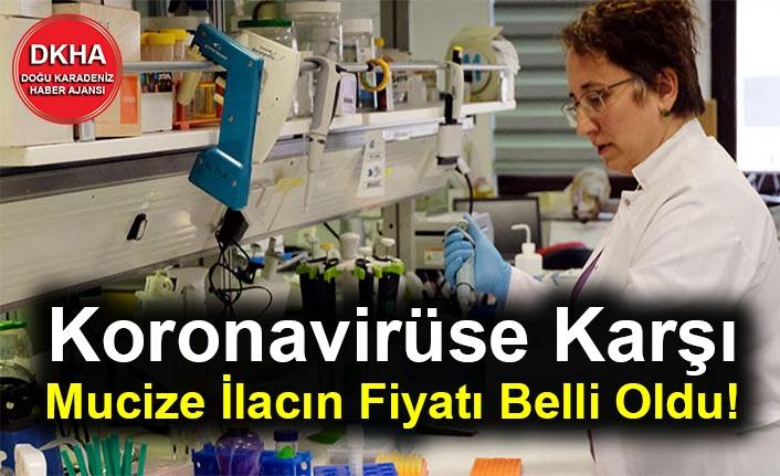 Koronavirüse Karşı Mucize İlacın Fiyatı Belli Oldu!