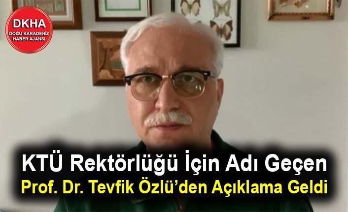 KTÜ Rektörlüğü İçin Adı Geçen Prof. Dr. Tevfik Özlü'den Açıklama Geldi