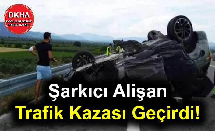 Şarkıcı Alişan Trafik Kazası Geçirdi!