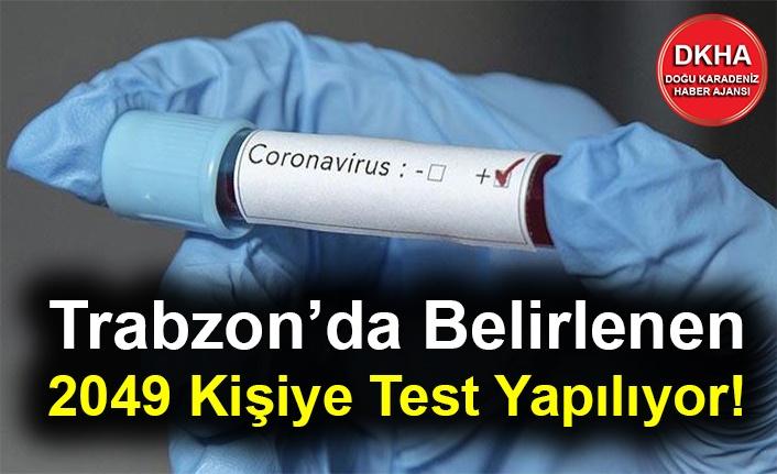 Trabzon'da Belirlenen 2049 Kişiye Test Yapılıyor!