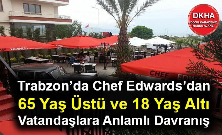 Trabzon'da Chef Edwards'dan 65 Yaş Üstü ve 18 Yaş Altı Vatandaşlara Anlamlı Davranış!