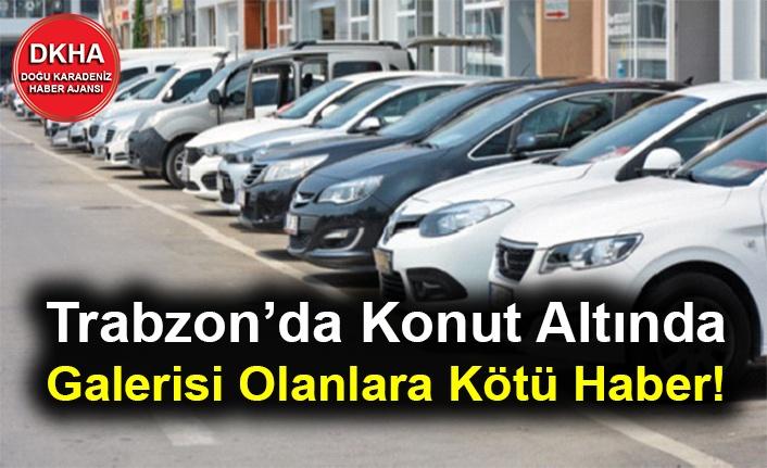 Trabzon'da Konut Altında Galerisi Olanlara Kötü Haber!