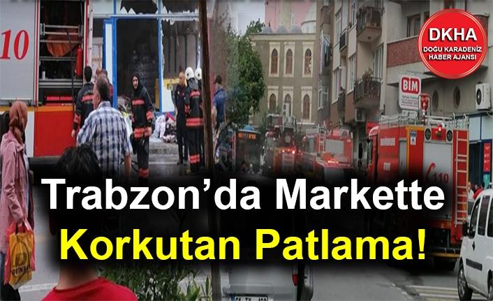 Trabzon'da Markette Korkutan Patlama!