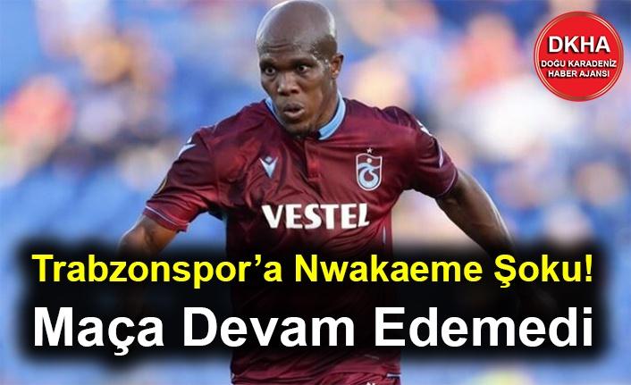 Trabzonspor'a Nwakaeme Şoku!