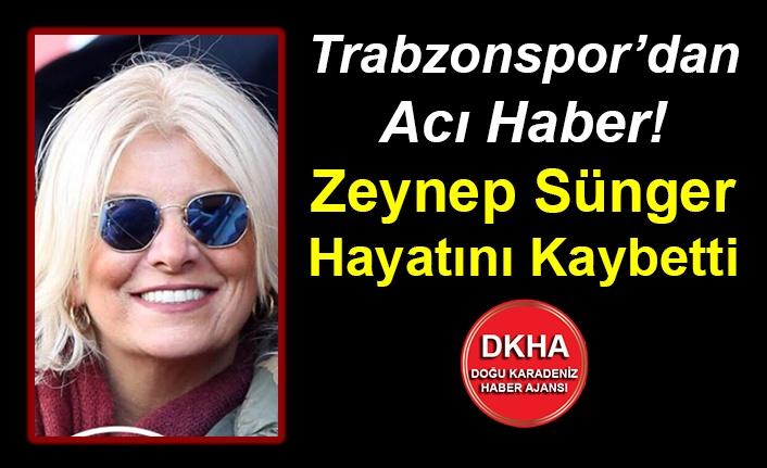 Trabzonspor'dan Acı Haber! Zeynep Sünger Hayatını Kaybetti