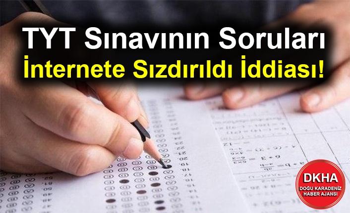 TYT Sınavının Soruları İnternete Sızdırıldı İddiası!