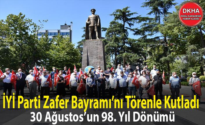 İYİ Parti Zafer Bayramı'nı Törenle Kutladı
