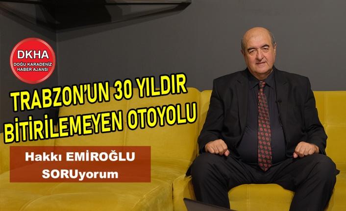 Trabzon'un 30 Yıldır Bitirilemeyen Otoyolu - Araklı Bayburt Yolu - Hakkı EMİROĞLU ile SORUyorum!