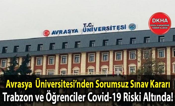 Avrasya Üniversitesi 'nde Sorumsuz Sınav Kararı!