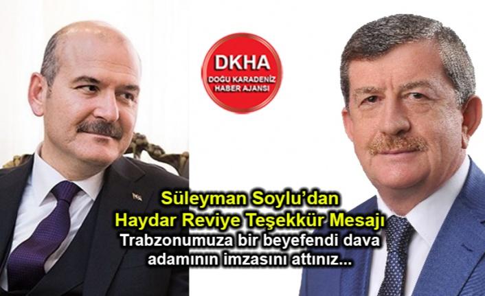 İçişleri Bakanı Süleyman Soylu'dan Ak Parti Trabzon İl Başkanı Haydar Revi'ye Teşekkür Mesajı