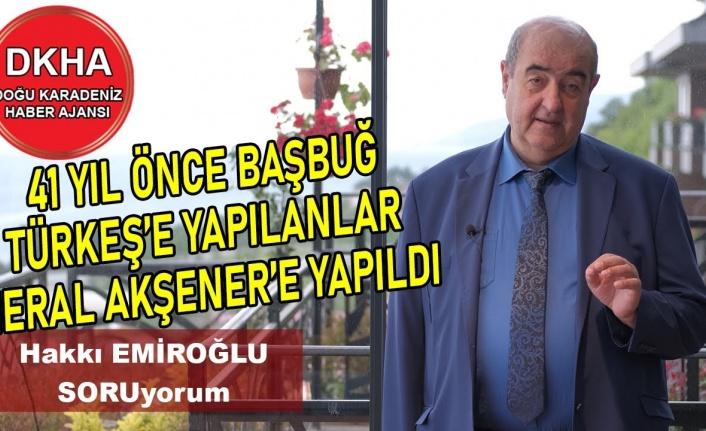 41 yılda hiçbirşey değişmez mi? Meral Akşenere Yapılan Başbuğ Türkeş'e de yapılmıştı-DKHA